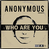 Who Are You by Anonymous
