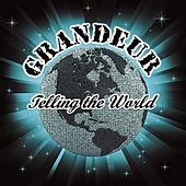 Telling the World by Grandeur