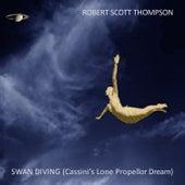 Swan Diving (Cassini's Lone Propellor Dream) by Robert Scott Thompson