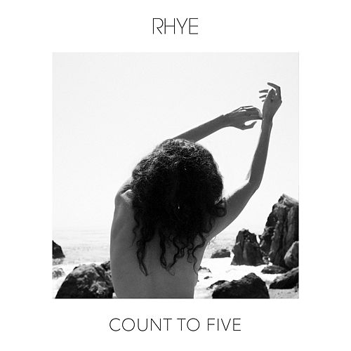 Count To Five by Rhye