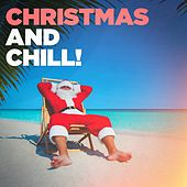 Christmas and Chill! by Various Artists
