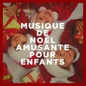 Musique de Noël amusante pour enfants by Various Artists