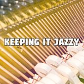 Keeping It Jazzy by Chillout Lounge