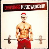 Christmas Music Workout! by Various Artists