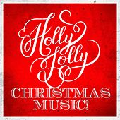 Holly Jolly Christmas Music! by Various Artists
