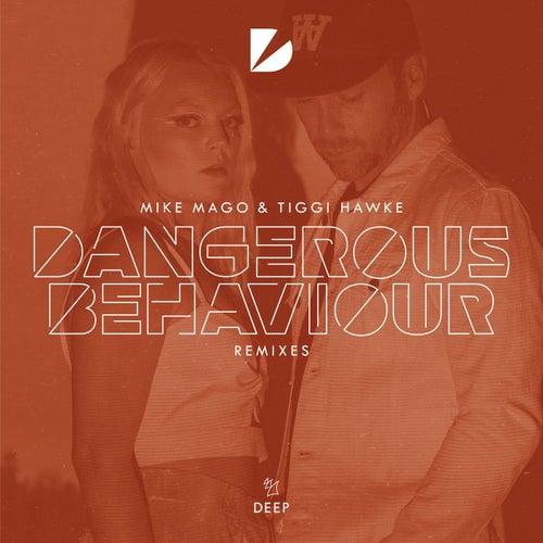 Dangerous Behaviour (Remixes) by Mike Mago