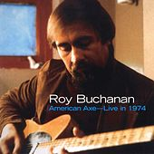 Play & Download American Axe: Live In 1974 by Roy Buchanan | Napster