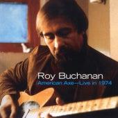 American Axe: Live In 1974 by Roy Buchanan