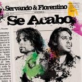 Se Acabo by Servando & Florentino