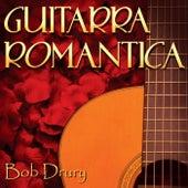 Guitarra Romantica by Bob Drury