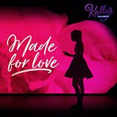 Made for Love by KALLY'S Mashup Cast