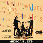 Mexican Jets by Los Loud Jets