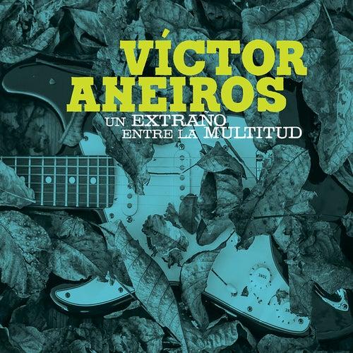 Un Extraño Entre la Multitud de Victor Aneiros