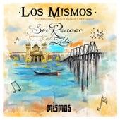 Sin Rencor Homenaje Al Zulia (feat. Florentino, Victor Munoz & Servando) by Los Mismos