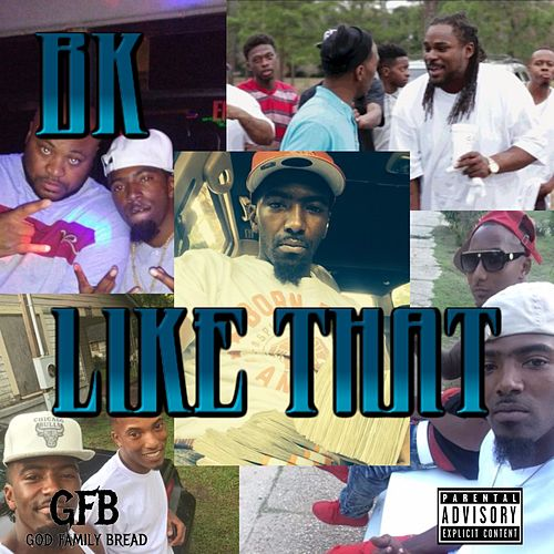 Like That by BK