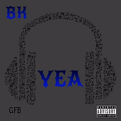 Yea by BK
