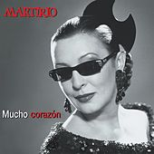 Play & Download Mucho Corazon by Martirio | Napster