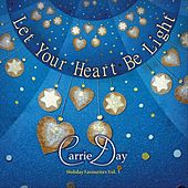 Let Your Heart Be Light by Carrie Day