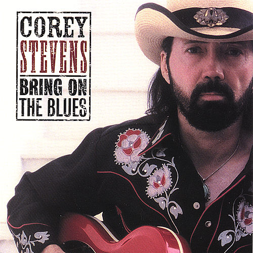Play & Download Bring on the Blues by Corey Stevens | Napster