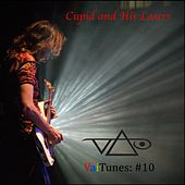 Cupid and His Lasers (VaiTunes #10) by Steve Vai