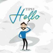 Hello by Tipsy