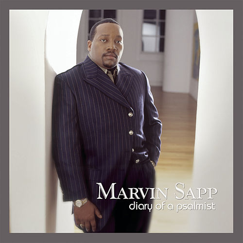 Diary Of A Psalmist by Marvin Sapp