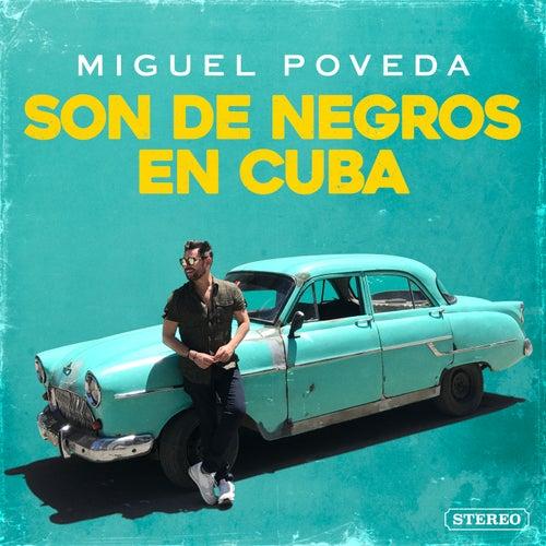 Son De Negros En Cuba by Miguel Poveda