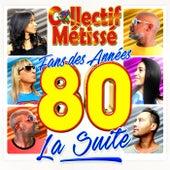 Fans des années 80 la suite by Collectif Métissé