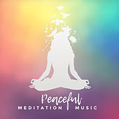 Peaceful Meditation Music by Japanese Relaxation and Meditation (1)