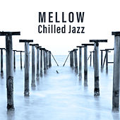 Mellow Chilled Jazz by Relaxing Instrumental Jazz Ensemble