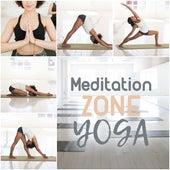 Meditation Zone Yoga by The Buddha Lounge Ensemble