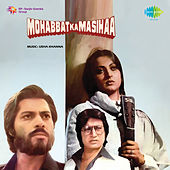 Mohabbat Ka Masihaa (Original Motion Picture Soundtrack) by Various Artists