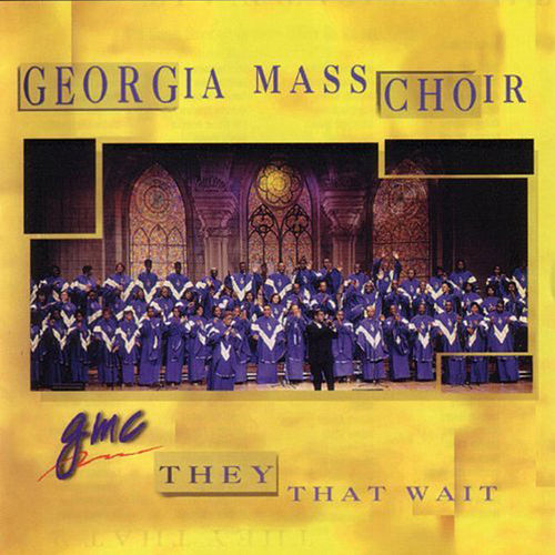 Play & Download They That Wait by Georgia Mass Choir | Napster