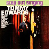 Step Out Singing by Tommy Edwards
