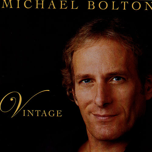 Vintage by Michael Bolton