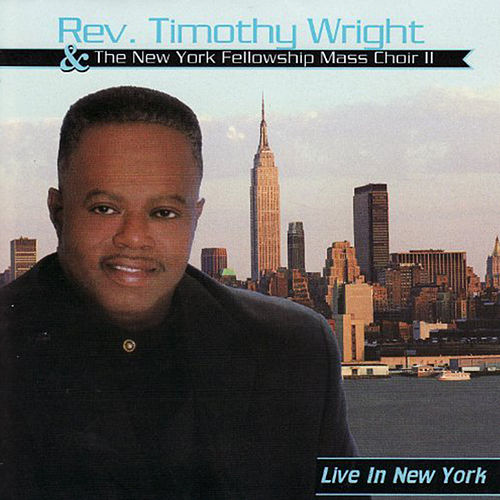 Play & Download Live in New York by Rev. Timothy Wright | Napster