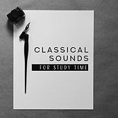 Classical Sounds for Study Time by Study Music Collection