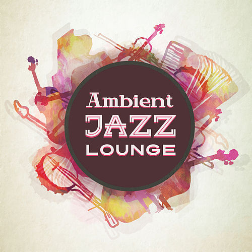 Ambient Jazz Lounge by Piano Love Songs