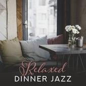 Relaxed Dinner Jazz von Restaurant Music