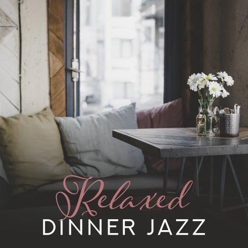 Relaxed Dinner Jazz by Restaurant Music