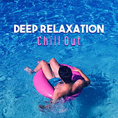 Deep Relaxation Chill Out by Top 40
