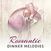 Romantic Dinner Melodies by Restaurant Music Songs