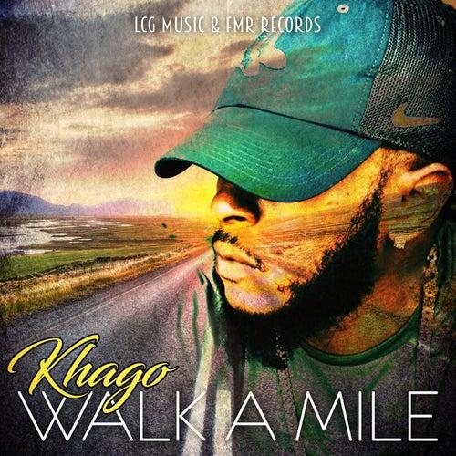 Walk a Mile - Single by Khago