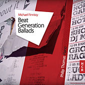Michael Finnissy: Beat Generation Ballads by Philip Thomas