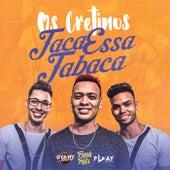 Taca Essa Tabaca by Os Cretinos