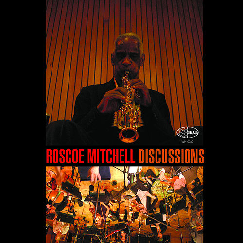Discussions by Roscoe Mitchell