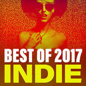 Best Of 2017 Indie by Various Artists