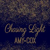 Chasing Light by Amy Cox