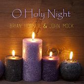 O Holy Night by Brian Horner