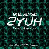 2 Yuh by Irie Kingz